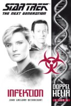 Star Trek - The Next Generation: Doppelhelix 1 - Infektion (ebook)