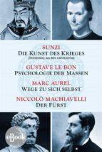 Die Kunst des Krieges - Psychologie der Massen - Wege zu sich selbst - Der Fürst (ebook)