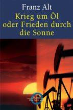 Krieg um Öl oder Frieden durch die Sonne (ebook)