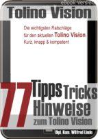 TOLINO VISION: 77 TIPPS, TRICKS, HINWEISE ZUM TOLINO VISION