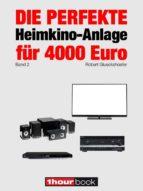Die perfekte Heimkino-Anlage für 4000 Euro (Band 2) (ebook)