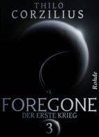 Foregone Band 3: Der erste Krieg (ebook)