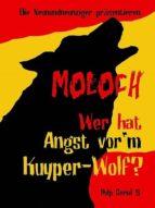 MOLOCH - WER HAT ANGST VOR'M KUYPER-WOLF?
