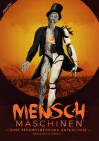 Menschmaschinen - Eine Steamcyberpunk Anthologie (ebook)