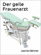DER GEILE FRAUENARZT