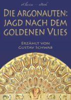 Die Argonauten: Jagd nach dem Goldenen Vlies (Mit Illustrationen) (ebook)