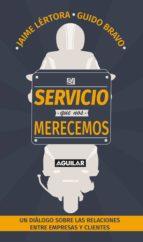 El servicio que nos merecemos