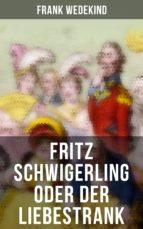 Fritz Schwigerling oder Der Liebestrank (Komplette Ausgabe) (ebook)