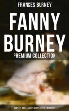 FANNY BURNEY Premium Collection: Complete Novels, Essays, Diary, Letters & Biography (Illustrated Edition) (ebook)