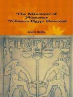 THE MINOTAUR OF NÚMENOR ? TOLKIEN?S EGYPT REVEALED