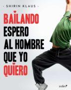 Bailando espero al hombre que yo quiero (ebook)
