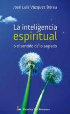 La inteligencia espiritual o el sentido de lo sagrado (ebook)