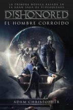 Dishonored. El hombre corroído (ebook)