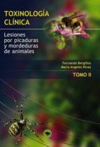 TOXINOLOGIA CLINICA. LESIONES POR PICADURAS Y MORDEDURAS DE ANIMALES. TOMO II (ebook)