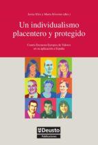UN INDIVIDUALISMO PLACENTERO Y PROTEGIDO: CUARTA ENCUESTA EUROPEA DE VALORES EN SU APLICACIÓN A ESPAÑA