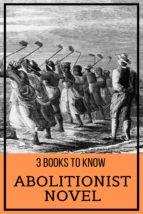 3 books to know: Abolitionist Novel (ebook)