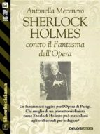 Sherlock Holmes contro il Fantasma dell'Opera (ebook)