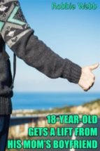 18 Year Old Gets A Lift From His Mom's Boyfriend (ebook)