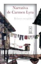 NARRATIVA DE CARMEN LYRA. RELATOS ESCOGIDOS