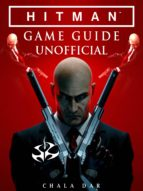 Hitman Game Guide Unofficial (ebook)
