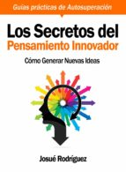 Los Secretos Del Pensamiento Innovador (ebook)