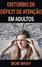 Distúrbio De Déficit De Atenção Em Adultos (ebook)