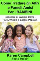 Come Trattare Gli Altri E Farseli Amici Per I Bambini (ebook)
