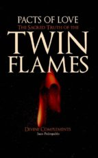 Pacts Of Love - The Sacred Truth Of The Twin Flames
