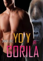 Yo Y Mi Gorila. (ebook)