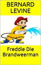 Freddie Die Brandweerman (ebook)
