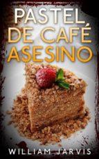 Pastel De Café Asesino (ebook)