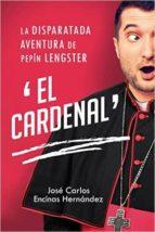 """LA DISPARATADA AVENTURA DE PEPIN LENGSTER """"EL CARDENAL"""" (ebook)"""