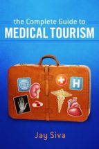 THE COMPLETE GUIDE TO MEDICAL TOURISM