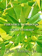 TURNER?S NOTEBOOK ?LOVE STORIES?