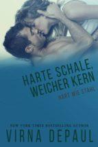 HARTE SCHALE, WEICHER KERN