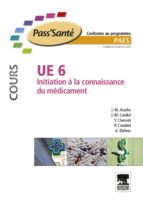 UE 6 - INITIATION À LA CONNAISSANCE DU MÉDICAMENT - MANUEL