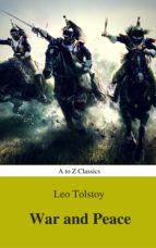 War and Peace (Complete Version, Best Navigation, Active TOC) (A to Z Classics) (ebook)