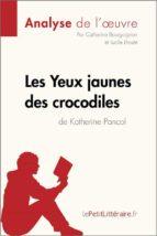 Les Yeux jaunes des crocodiles de Katherine Pancol (Analyse de l'oeuvre) (ebook)
