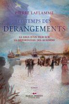 LE TEMPS DES DÉRANGEMENTS
