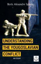 Understanding the Yougoslavian Conflict (ebook)