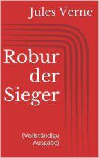 Robur der Sieger (Vollständige Ausgabe) (ebook)