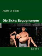 DIE ZICKE IV: BEGEGNUNGEN