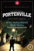 Porterville - Folge 02: Die verlorene Kolonie (ebook)