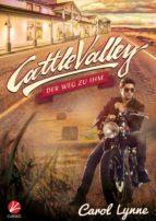 Cattle Valley: Der Weg zu ihm (ebook)