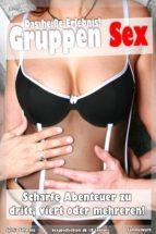 GRUPPEN SEX - HEISSE SEXGESCHICHTEN