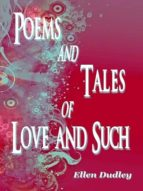 POEMS AND TALES OF LOVE AND SUCH.