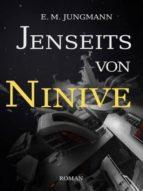 JENSEITS VON NINIVE