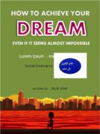 How to achieve your dream even if it seems almost impossible (ebook)