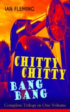 CHITTY-CHITTY-BANG-BANG: Complete Trilogy in One Volume (ebook)