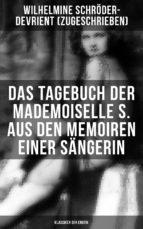 Das Tagebuch der Mademoiselle S. Aus den Memoiren einer Sängerin (Klassiker der Erotik) (ebook)